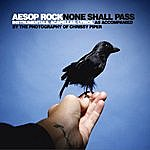 Aesop Rock None Shall Pass - Instrumentals And Accapellas