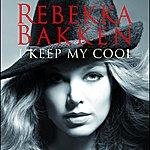 Rebekka Bakken I Keep My Cool
