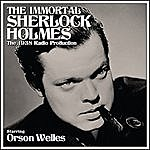 Orson Welles The Immortal Sherlock Holmes - The 1938 Radio Production