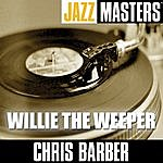 Chris Barber Jazz Masters: Willie The Weeper