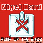 Nigel Hard Pump Up The Bazz
