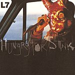 L7 Hungry For Stink