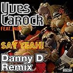 Yves Larock Say Yeah! (Feat. Jaba) (Danny D Remix)