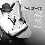 Paleface The Show Is On The Road