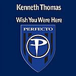 Kenneth Thomas Wish You Were Here