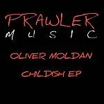 Oliver Moldan Childish EP