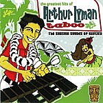 Arthur Lyman Arthur Lyman: The Greatest Hits - Taboo