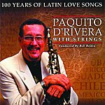 Paquito D'Rivera 100 Years Of Latin Love Songs