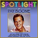 Pat Boone Spotlight On Pat Boone