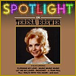 Teresa Brewer Spotlight On Teresa Brewer