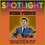 Webb Pierce Spotlight On Webb Pierce