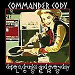 Commander Cody Dopers, Drunks, and Everyday Losers