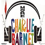 Charlie Barnet More Charlie Barnet And His Orchestra (Digitally Remastered)