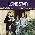 Lonestar Punta D'alba / L'amor S'en Va - Single
