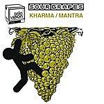 Sour Grapes Kharma/Mantra