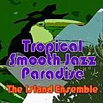 Island Tropical Smooth Jazz Paradise