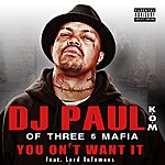 DJ Paul You On't Want It (2-Track Single)(Feat. Lord Infamous)(Parental Advisory)