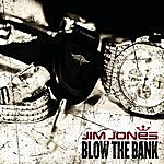 Jim Jones Blow The Bank (Single)(Parental Advisory)