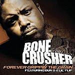 Bone Crusher Forever Grippin' The Grain (2-Track Single)