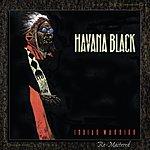 Havana Black Indian Warrior (Remastered)