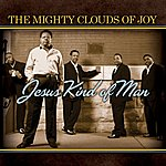 The Mighty Clouds Of Joy Jesus Kind Of Man