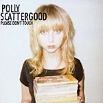 Polly Scattergood Please Don't Touch