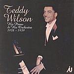 Teddy Wilson Teddy Wilson - His Piano & His Orchestra 1938-39