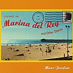 Marc Jordan Living In Marina Del Rey & Other Stories