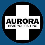 Aurora Hear You Calling (6-Track Maxi-Single)
