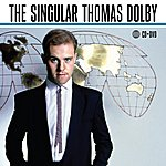 Thomas Dolby The Singular Thomas Dolby (2009 Digital Remaster)