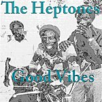 The Heptones Good Vibes