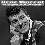 Gene Vincent Gene Vincent- Essential Collection Vol 2