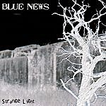 Blue News Strange Light