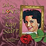 Kay Starr Only The Love Songs Of Kay Starr