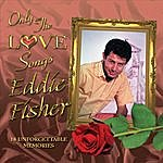 Eddie Fisher Only The Love Songs Of Eddie Fisher