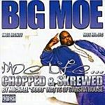 Big Moe Moe Life (Chopped & Screwed)