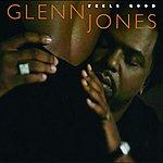 Glenn Jones Feels Good