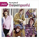 The Lovin' Spoonful Playlist: The Very Best Of The Lovin' Spoonful