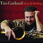 Tim Garland Made By Walking