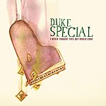Duke Special I Never Thought This Day Would Come (Standard UK Version)