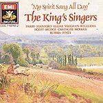 The King's Singers My Spirit Sang All Day