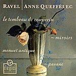 Anne Queffélec Le Tombeau De Couperin/Miroirs/Menuet Antique/Pavane