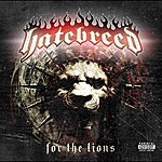 Hatebreed For The Lions (Parental Advisory)