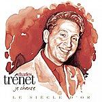 Charles Trenet Charles Trénet: Le Siècle D'or