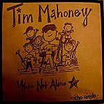 Tim Mahoney You're Not Alone