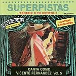 Vicente Fernández Superpistas - Canta Como Vicente Fernandez Vol. 5