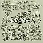 Grand Drive True Love And High Adventure