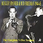 Muggsy Spanier The Complete V-Disc Sessions