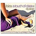 DJ Pippi Ibiza A Touch Of Class Vol. 2