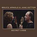 Bruce Arnold Bruce Arnold & Jane Getter Secret Code